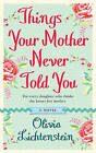 Things Your Mother Never Told You by Olivia Lichtenstein (Paperback, 2010)