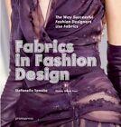 Fabrics in Fashion Design: The Way Successful Fashion Designers Use Fabric by Stefania Sposito (Paperback, 2014)