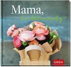 Mama, du bist einmalig von GROH Verlag (2015, Gebundene Ausgabe)