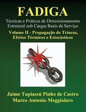 Fadiga - T?cnicas E Pr?ticas De Dimensionamento Estrutural Sob Cargas Reais D...
