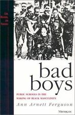 Bad Boys: Public Schools in the Making of Black Masculinity (Law, Meaning, and