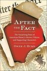 After the Fact: The Surprising Fates of American History's Heroes, Villains, and Supporting Characters by Owen J Hurd (Paperback / softback, 2012)
