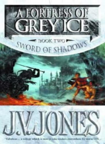1 of 1 - A Fortress Of Grey Ice: Book 2 of the Sword of Shadows,J. V. J ,.9781857237702