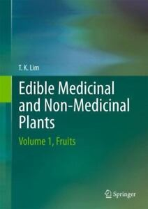 Edible Medicinal And Non Medicinal Plants. Volume 3: Fruits - T. K. Lim