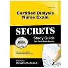 Certified Dialysis Nurse Exam Secrets Study Guide : CDN Test Review for the Certified Dialysis Nurse Exam (2015, Paperback)