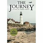 The Journey (a Life in Three Parts) by LaChance Bobbi Authorhouse Paperback