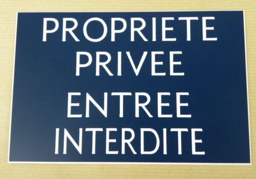 plaque gravée PROPRIETE PRIVEE ENTREE INTERDITE SIGNALETIQUE ft 100X150 mm