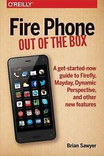 Fire Phone - Out of the Box : A Get-Started-Now Guide to Firefly, Mayday,...