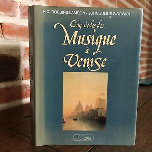 Cinque Secolo Di Musica Con Venezia Robbins Landon John Julius Norwich Doghe