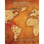 Mi Espanol LIBRO De Recursos Para Profesores Y Estudiantes Del Idioma Espanol M