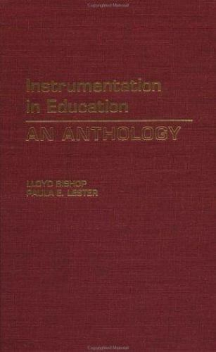 Instrumentation in Education : An Anthology by Lloyd Bishop