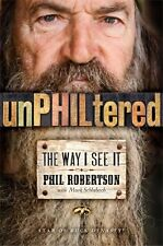 UnPHILtered : The Way I See It by Phil Robertson (2014, Hardcover)