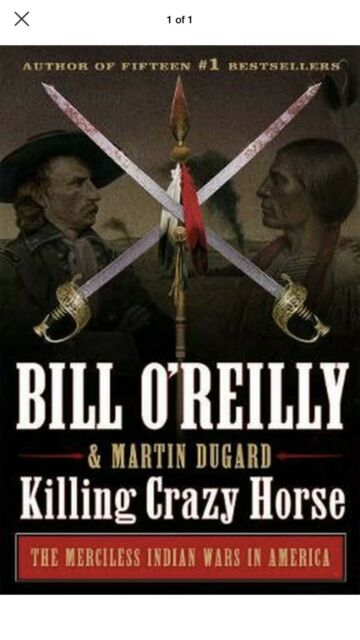Killing Crazy Horse: The Merciless Indian Wars in America by Bill O'reilly New!