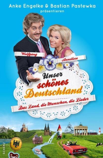 Unser schönes Deutschland präsentiert von Anke Engelke und Bastian Pastewka ...