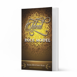 Ideal Role Model by Shaykh Mufti Saiful Islam