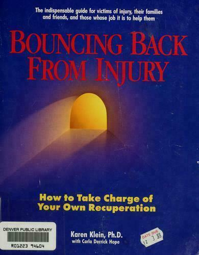 Bouncing Back from Injury : How to Take Charge of Your Own Recuperation
