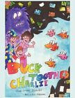 Buck Toothed Charlie and Other Stories 9781449061838 by Lexi Melton Book