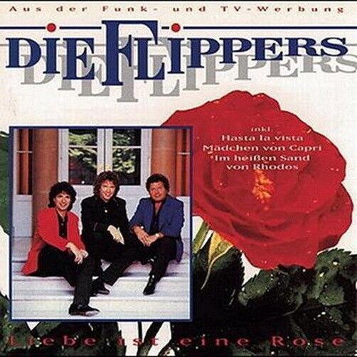 Die Flippers Liebe ist eine Rose (Hasta La Vista, Natascha) 1992 BMG CD