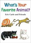 What's Your Favorite Animal? by Eric Carle (Board book, 2015)