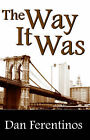 The Way It Was by Dan Ferentinos (Paperback, 2003)