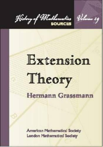 Extension Theory (History of Mathematics, 19.) by Hermann Grassmann