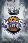 Vagrant Kings: David Stern, Kevin Johnson and the NBA's Orphan Team by R E Graswich, Robert Edward Graswich (Paperback / softback, 2013)