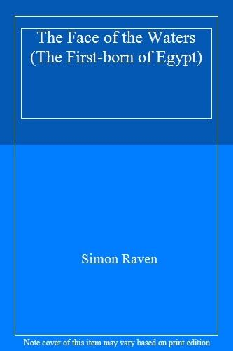 The Face of the Waters (The first-born of Egypt),Simon Raven