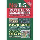 No B.S. Ruthless Management of People and Profits: No Holds Barred, Kick Butt, Take-No-Prisoners Guide to Really Getting Rich by Dan S. Kennedy (Paperback, 2014)