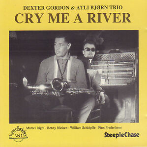 DEXTER-GORDON-amp-ATLI-BJORN-TRIO-CRY-ME-A-RIVER-1990-JAZZ-CD-REISSUE-DENMARK