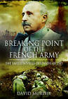 Breaking Point of the French Army: The Nivelle Offensive of 1917 by David Murphy (Hardback, 2015)