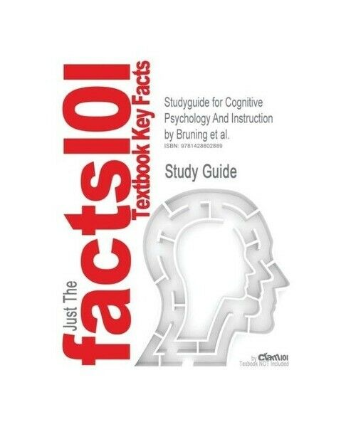"Cram101 Textbook Reviews ""Studyguide for Cognitive Psychology And Instruction by"