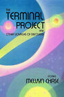 The Terminal Project by Melvyn Chase (Hardback, 2005)
