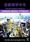 The Routledge Course in Chinese Media Literacy by Chris Wen-Chao Li, Josephine H. Tsao (Paperback, 2016)