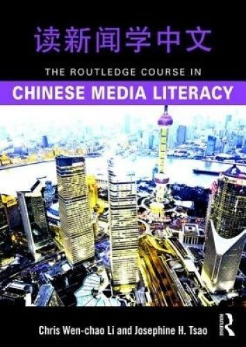 The Routledge Course in Chinese Media Literacy by Li, Chris Wen-Chao|Tsao, Josep