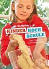 Kinderkochschule von Dr.Oetker (2014, Gebundene Ausgabe)