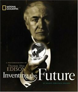 Inventing-the-Future-A-Photobiography-of-Thomas-Alva-Edison
