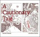 A Cautionary Tale: A Sugar Queen's Journey by Marlies Pekarek, Geraldine Searles (Paperback, 2012)