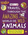 Gold Stars Factivity Travel Through the Amazing World of Wild Animals: Discover the Facts! Do the Activities! by Steve Parker (Paperback, 2015)
