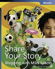Share Your Story: Blogging with MSN® Spaces: Blogging with MSN Spaces-ExLibrary