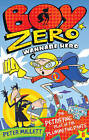 Boy Zero Wannabe Hero: The Petrifying Plot of the Plummeting Pants by Peter Millett (Paperback, 2010)