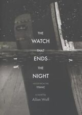 The Watch That Ends the Night: Voices from the Titanic, Wolf, Allan