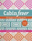 Cabin Fever: 20 Modern Log Cabin Quilts by Natalia Bonner, Kathleen Whiting (Paperback, 2015)