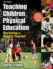 Teaching Children Physical Education: Becoming a Master Teacher by George M. Graham (Mixed media product, 2008)