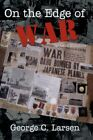on The Edge of War Second Edition by George C Larsen 9781434307804