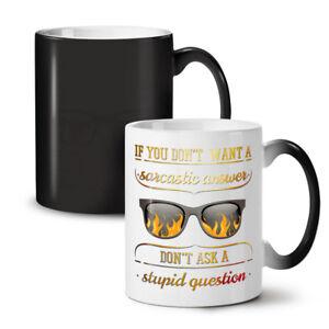 Sarcastic Answer NEW Colour Changing Tea Coffee Mug 11 oz   Wellcoda