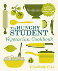 The Hungry Student Vegetarian Cookbook by Charlotte Pike (Paperback, 2013)