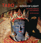 Tabo - Gods of Light: The Indo Tibetan Masterpiece by Peter Van Ham (Hardback, 2015)