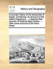 A Concise History of the Antiquities of Egypt. Containing, an Account of the Antient Egyptians; ... Likewise Their Manner of Treating Dead Bodies; ... with Some Account of Sir Hans Sloan by Multiple Contributors (Paperback / softback, 2010)