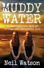 Muddy Water by Neil Watson (Paperback, 2015)