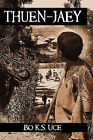 Thuen-Jaey by Bo K S Uce (Hardback, 2009)